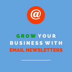 Grow your Business with Email Newsletters